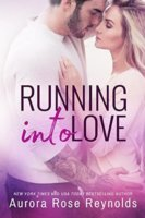 Running into Love by Aurora Rose Reynolds