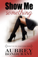 Show Me Something by Aubrey Bondurant