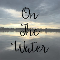 Musical Musings: On The Water