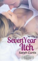 Seven Year Itch by Sarah Curtis